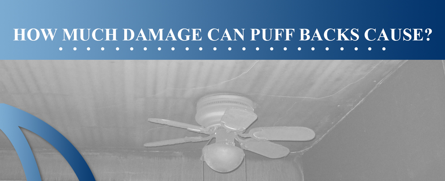 How Much Damage Can Puff Backs Cause?