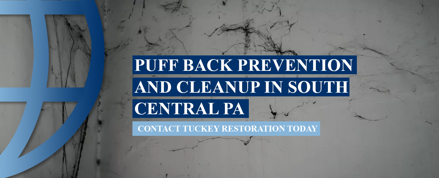 Puff Back Prevention and Cleanup in South Central PA