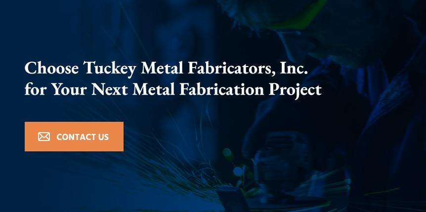 Choose Tuckey Metal Fabricators, Inc. for Your Next Metal Fabrication Project